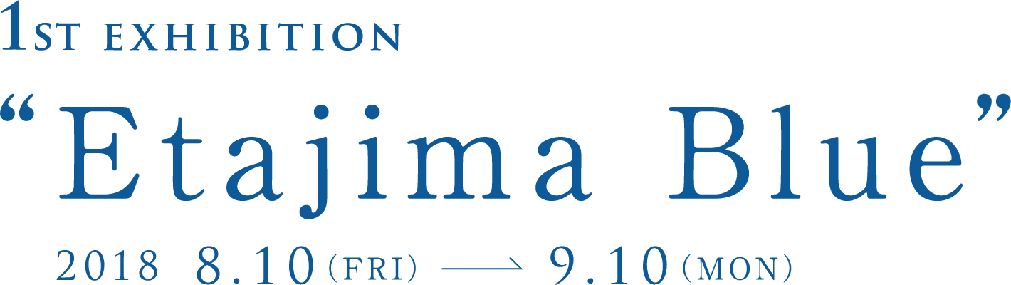 1st Exhibition Etajima Blue